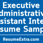 Executive Administrative Assistant Internship Resume Sample