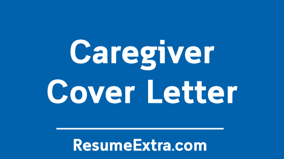 Caregiver Cover letter Sample