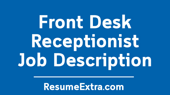Front Desk Receptionist Job Description Sample