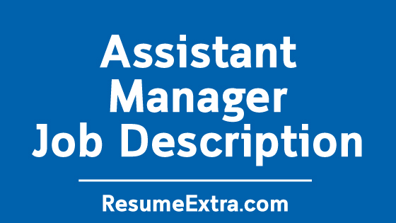 Assistant Manager Job Description Sample
