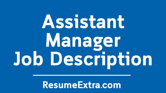 Assistant Manager Job Description Sample