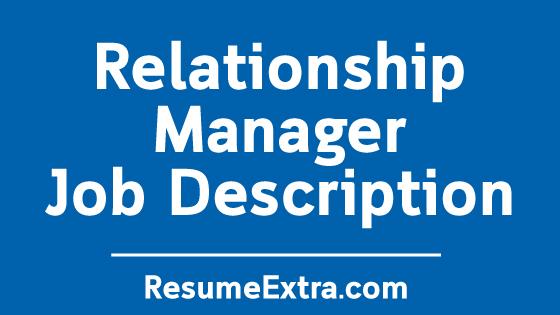 Relationship Manager Job Description Sample