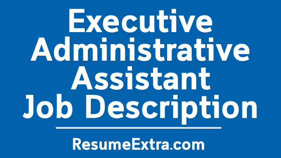 Executive Administrative Assistant Job Description Sample