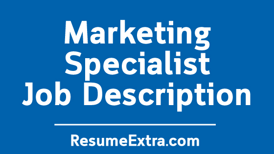 Marketing Specialist Job Description Sample