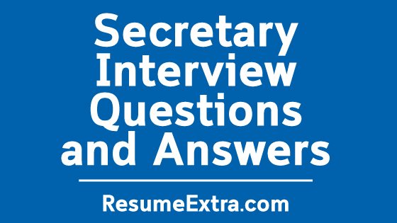 Sample Secretary Interview Questions and Answers