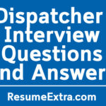 Sample Dispatcher Interview Questions and Answers