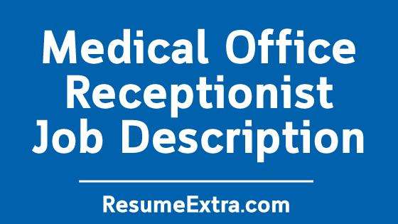 Medical Office Receptionist Job Description Sample