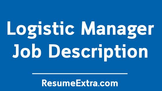 Logistic Manager Job Description Sample