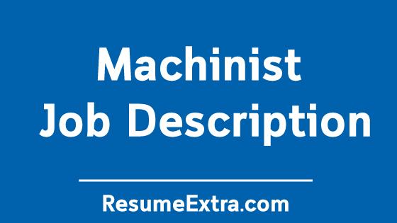 Machinist Description Job Sample