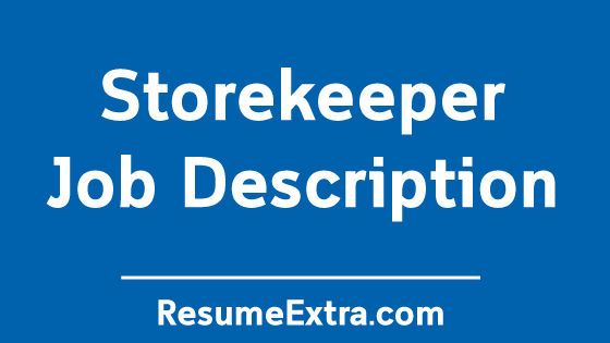 storekeeper job description sample  u00bb resumeextra