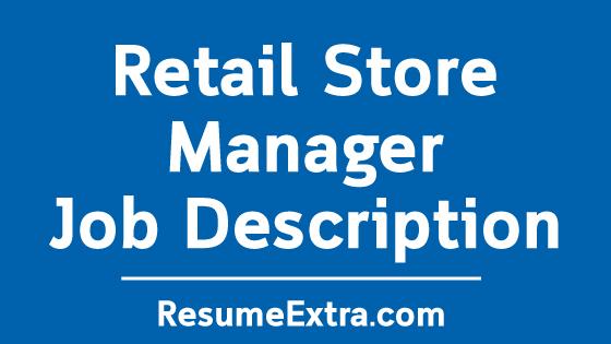 Retail Store Manager Job Description Sample