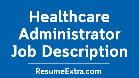 Healthcare Administrator Job Description Sample