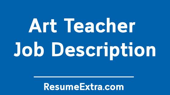 Art Teacher Job Description Sample