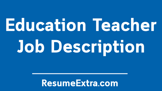 Education Teacher Job Description