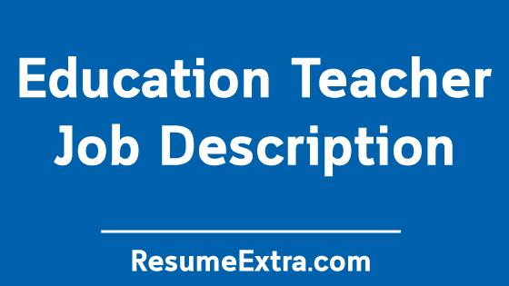 Education Teacher Job Description
