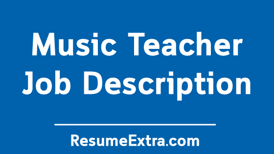 Music Teacher Job Description Sample