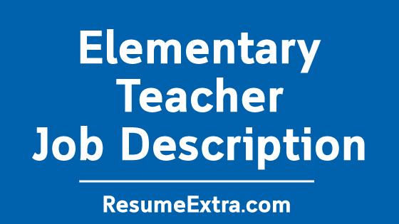 Elementary Teacher Job Description Sample