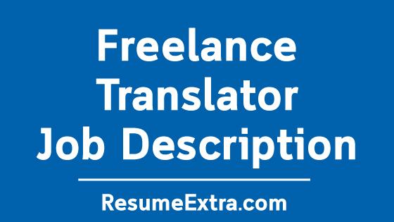 Freelance Translator Job Description Sample