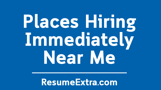 Places Hiring Immediately Near Me