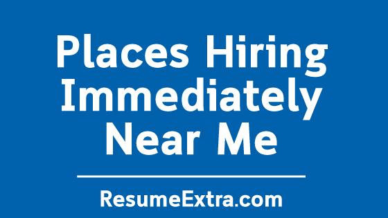 hiring near places immediately